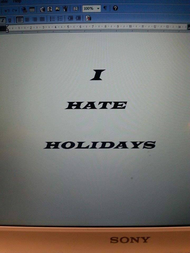 """I hate holidays"" on computer screen"